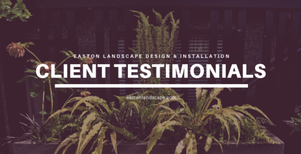 easton landscaping client testimonials